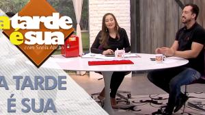 A Tarde é Sua (19/07/18) | Completo