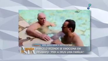 Marcelo Rezende se emociona em desabafo: 'pedi a Deus uma fam�lia' (2)