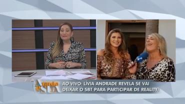 Sonia Abr�o conversa ao vivo com L�via Andrade sobre ida a reality show (5)