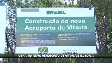 Ap�s 4� inaugura��o, obra no novo aeroporto de Vit�ria est� parada