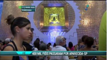 Cerca de 400 mil fi�is passaram por Aparecida, em S�o Paulo