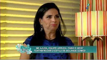 Fabio e Geisy Arruda tentam mudar o visual de Solange Gomes