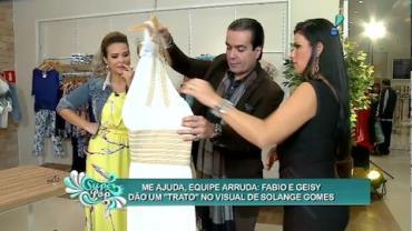 Fabio e Geisy Arruda ajudam Solange Gomes a compor visuais elegantes