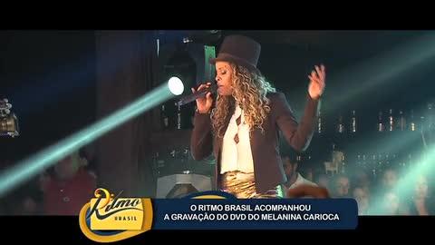 Ritmo Brasil acompanha grava��o do DVD do Melanina Carioca
