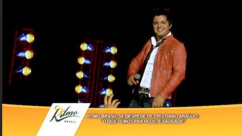Ritmo Brasil faz homenagem a Cristiano Ara�jo