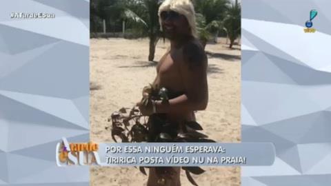 Tiririca posta vídeo nu na praia e ganha elogios