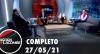 Agora com Lacombe (27/05/21) | Completo