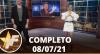 TV Fama (08/07/21) | Completo