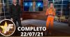 TV Fama (22/07/21) | Completo