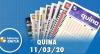 Loterias Caixa: Quina e Lotofácil 11/03