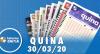 Resultado Quina - Concurso nº 5232 - 30/03/2020