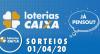 Loterias Caixa: Mega-Sena, Quina e Lotofácil 01/04/2020