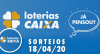 Loterias Caixa: Mega-Sena, Quina, Timemania e Dia de Sorte 18/04/2020