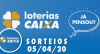 Loterias Caixa: Mega-Sena, Quina, Dia de Sorte e mais 05/05/2020