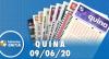 Resultado da Quina - Concurso nº 5291 - 09/06/2020