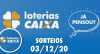 Loterias Caixa: Quina, Lotofácil, Timemania e mais 03/12/2020