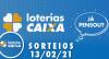 Loterias CAIXA: Mega-Sena, Quina, Lotofácil e mais 13/02/2021