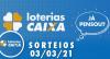 Loterias CAIXA: Mega Sena, Quina, Lotofácil  03/03/2021