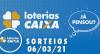 Loterias CAIXA: Mega-Sena, Quina, Lotofácil e mais 06/03/2021