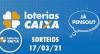 Loterias CAIXA: Mega Sena, Quina, Lotofácil 17/03/2021