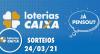 Loterias CAIXA: Mega Sena, Quina, Lotofácil 24/03/2021