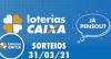 Loterias CAIXA: Mega Sena, Quina, Lotofácil 31/03/2021