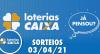 Loterias CAIXA: Mega-Sena, Quina, Lotofácil e mais 03/04/2021