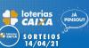 Loterias CAIXA: Mega Sena, Quina, Lotofácil 14/04/2021