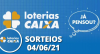 Loterias Caixa: Quina, Lotofácil, Lotomania 04/06/2021