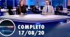 Assista à íntegra do RedeTV News de 17 de agosto de 2020