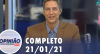 Opinião no Ar (21/01/2021) | Completo