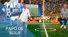 Papo de Bola (21/06/19) | Completo