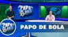 Papo de Bola (17/01/20) | Completo