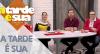 A Tarde é Sua (09/08/19) | Completo