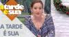 A Tarde é Sua (17/12/19) | Completo