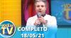 Você na TV (Reapresentação do dia 18/05/21)   Completo