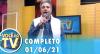 Você na TV (Reapresentação do dia 01/06/21) | Completo