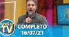 Você na TV (16/07/21) | Completo