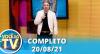 Você na TV (20/08/21) | Completo