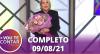 Vou Te Contar (09/08/2021) | Completo