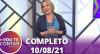 Vou Te Contar (10/08/2021) | Completo