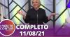 Vou Te Contar (11/08/2021) | Completo