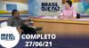 Brasil Que Faz (27/06/21)   Completo