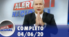 Alerta Nacional (04/06/20) | Completo