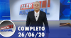Alerta Nacional (26/06/20) | Completo