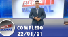 Alerta Nacional (22/01/21) | Completo