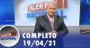 Alerta Nacional (19/04/21) | Completo