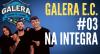 Galera Esporte Clube #3 (25/08/21) | Completo