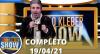 João Kléber Show (18/04/2021) Completo