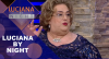 Luciana by Night com Mamma Bruschetta (29/10/19) | Completo